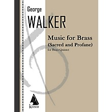 Lauren Keiser Music Publishing Music for Brass (Sacred and Profane) LKM Music Series by George Walker