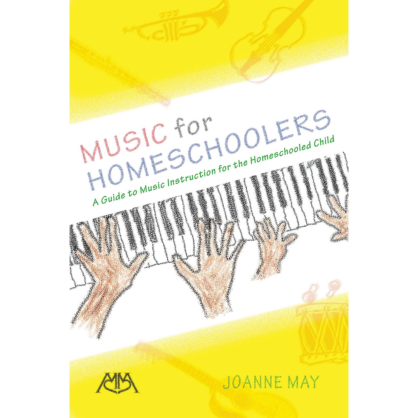 Meredith Music Music for Homeschoolers Meredith Music Resource Series Softcover Written by Joanne May thumbnail