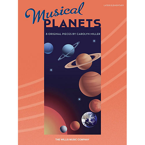 Willis Music Musical Planets (Later Elem Level) Willis Series Book by Carolyn Miller thumbnail