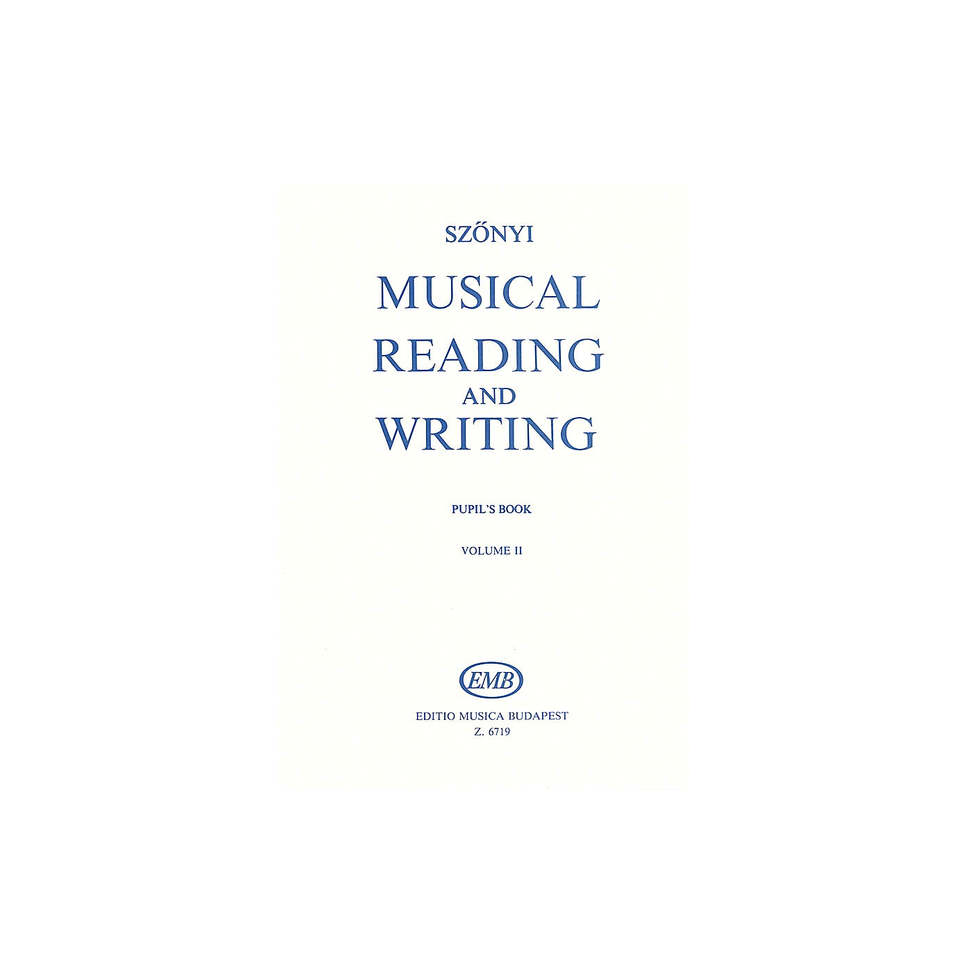 Editio Musica Budapest Musical Reading & Writing - Exercise Book Volume 2 Composed by Erzsébet Szönyi thumbnail
