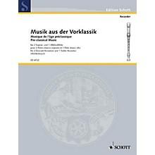 Schott Musik aus der Vorklassik (Pre-Classical Music) (Performance Score) Arranged by Helmut Mönkemeyer