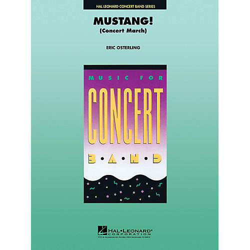 Hal Leonard Mustang! (Concert March) Concert Band Level 4 Arranged by Eric Osterling thumbnail