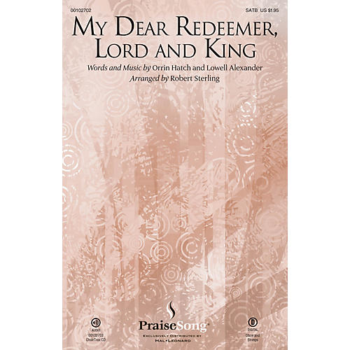 PraiseSong My Dear Redeemer, Lord and King SATB arranged by Robert Sterling thumbnail