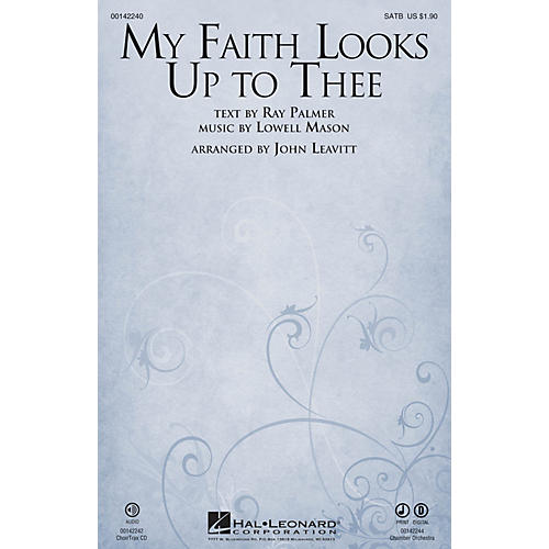 Hal Leonard My Faith Looks Up to Thee SATB arranged by John Leavitt thumbnail