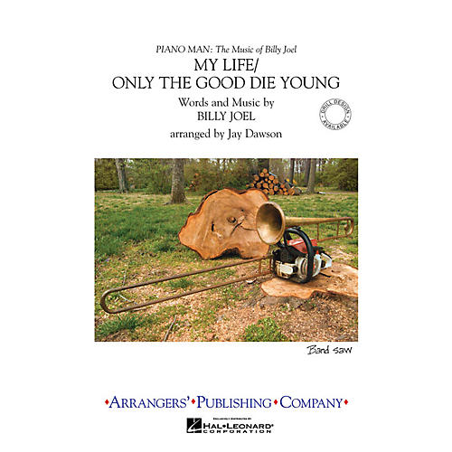 Arrangers My Life/Only the Good Die Young Marching Band Level 3 Arranged by Jay Dawson thumbnail