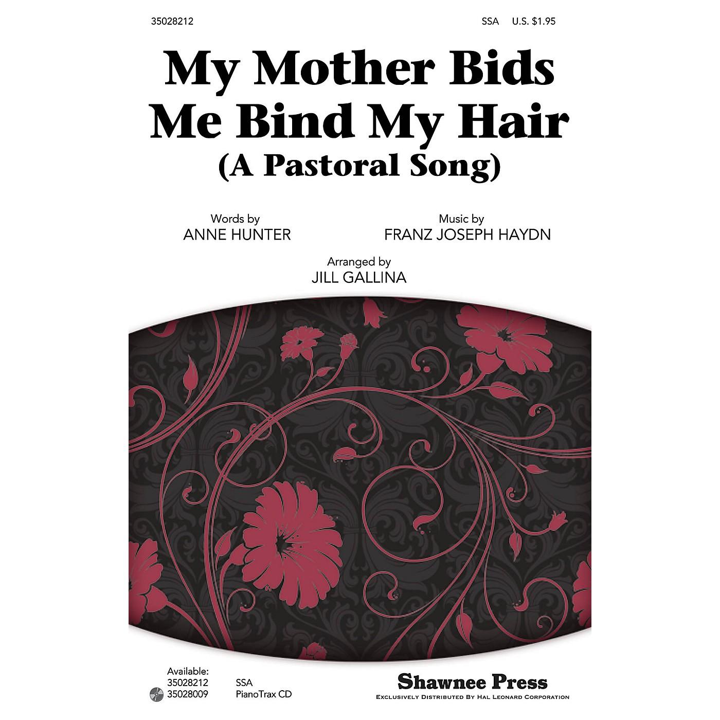 Shawnee Press My Mother Bids Me Bind My Hair (A Pastoral Song) SSA arranged by Jill Gallina thumbnail