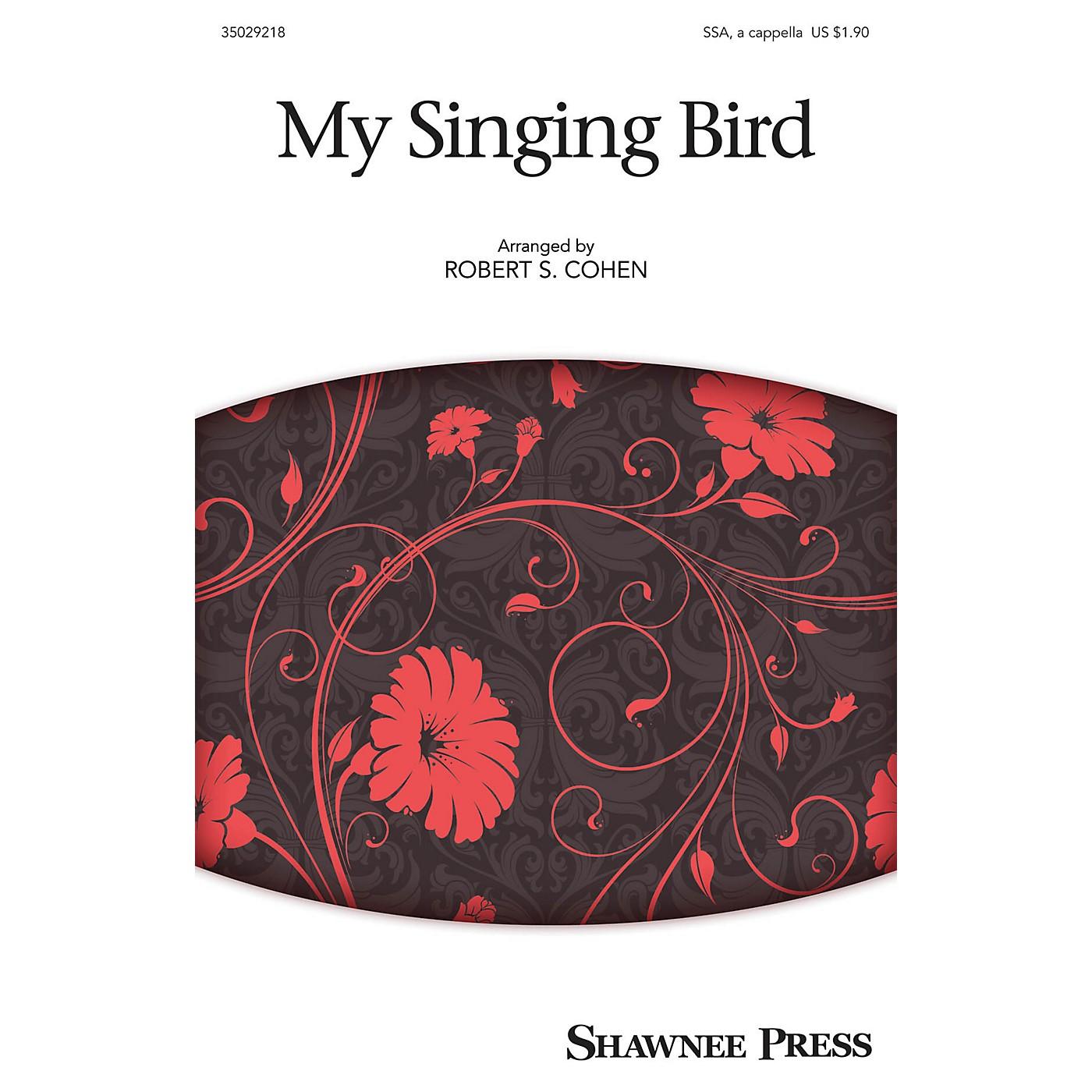 Shawnee Press My Singing Bird (Together We Sing Series) SSA arranged by Robert S. Cohen thumbnail