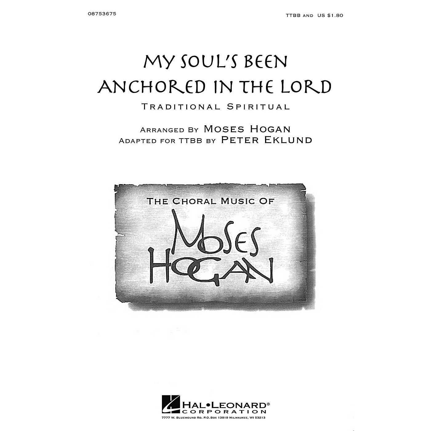 Hal Leonard My Soul's Been Anchored in the Lord TTBB A Cappella arranged by Moses Hogan thumbnail