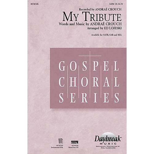 Daybreak Music My Tribute SATB by Andraé Crouch arranged by Ed Lojeski thumbnail