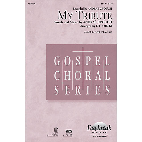 Daybreak Music My Tribute SSA by Andraé Crouch arranged by Ed Lojeski thumbnail