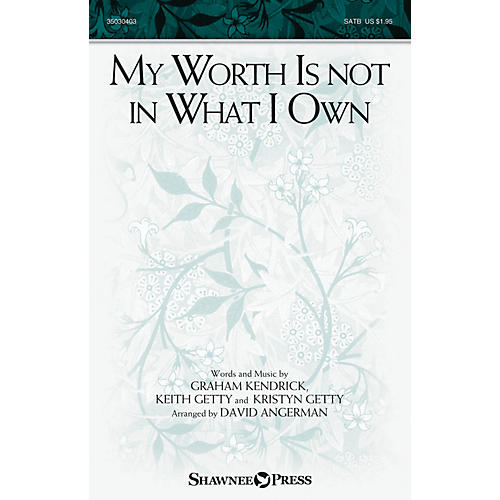 Shawnee Press My Worth Is not in What I Own SATB by Keith and Kristyn Getty arranged by David Angerman thumbnail
