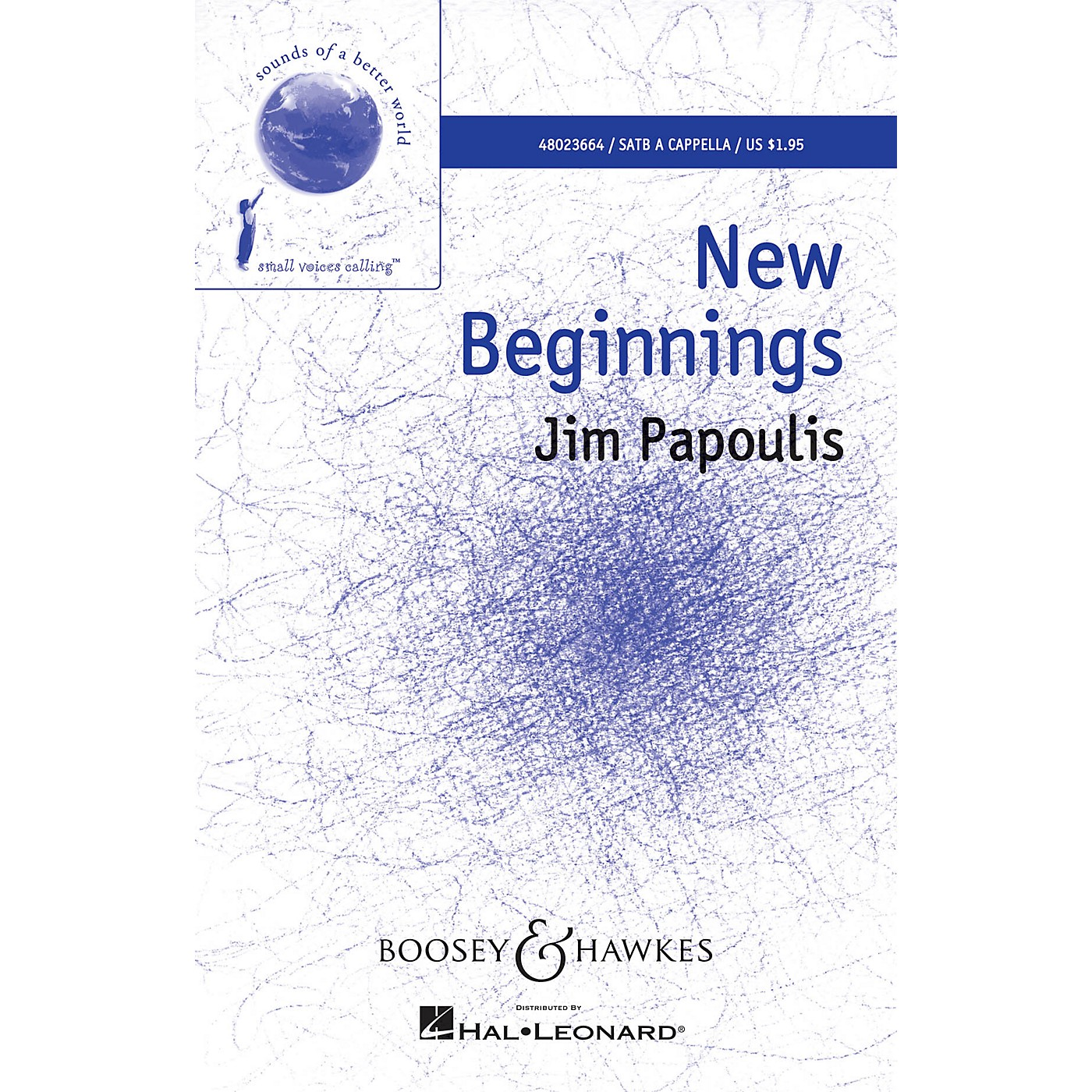 Boosey and Hawkes New Beginnings (Sounds of a Better World) SATB composed by Jim Papoulis thumbnail