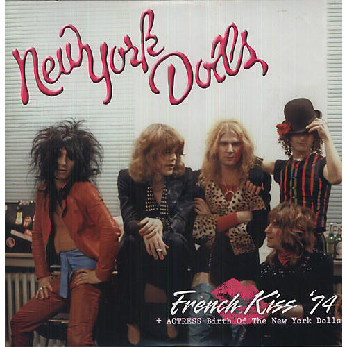 Alliance New York Dolls - French Kiss '74 + Actress - Birth Of The New York Dolls thumbnail