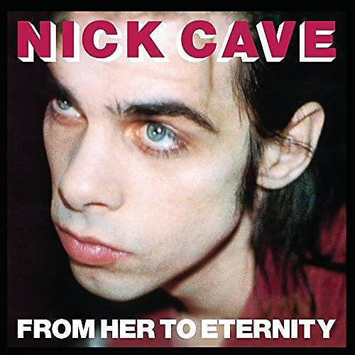 Alliance Nick Cave & the Bad - From Her to Eternity thumbnail