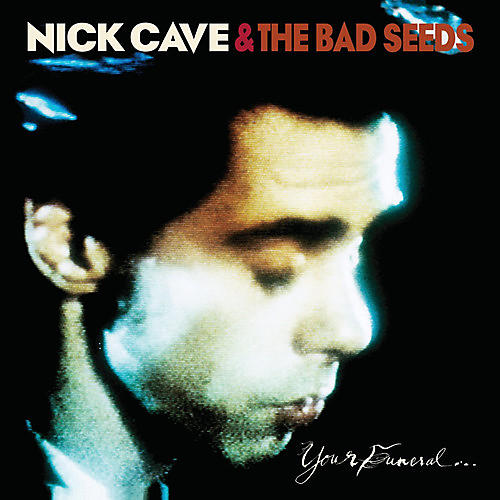 Alliance Nick Cave & the Bad - Your Funeral: My Trial thumbnail