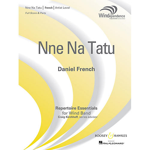 Boosey and Hawkes Nne Na Tatu Concert Band Level 5 composed by Daniel French thumbnail