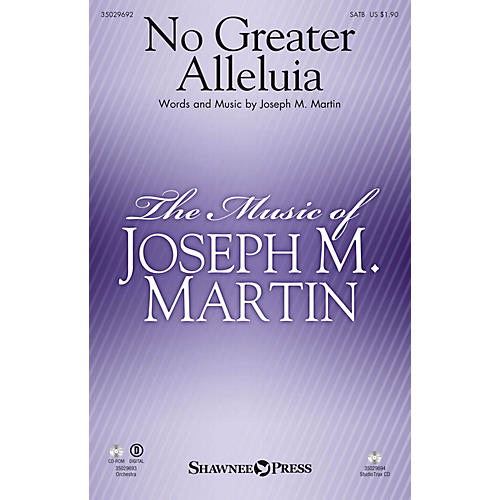 Shawnee Press No Greater Alleluia ORCHESTRA ACCOMPANIMENT Composed by Joseph M. Martin thumbnail