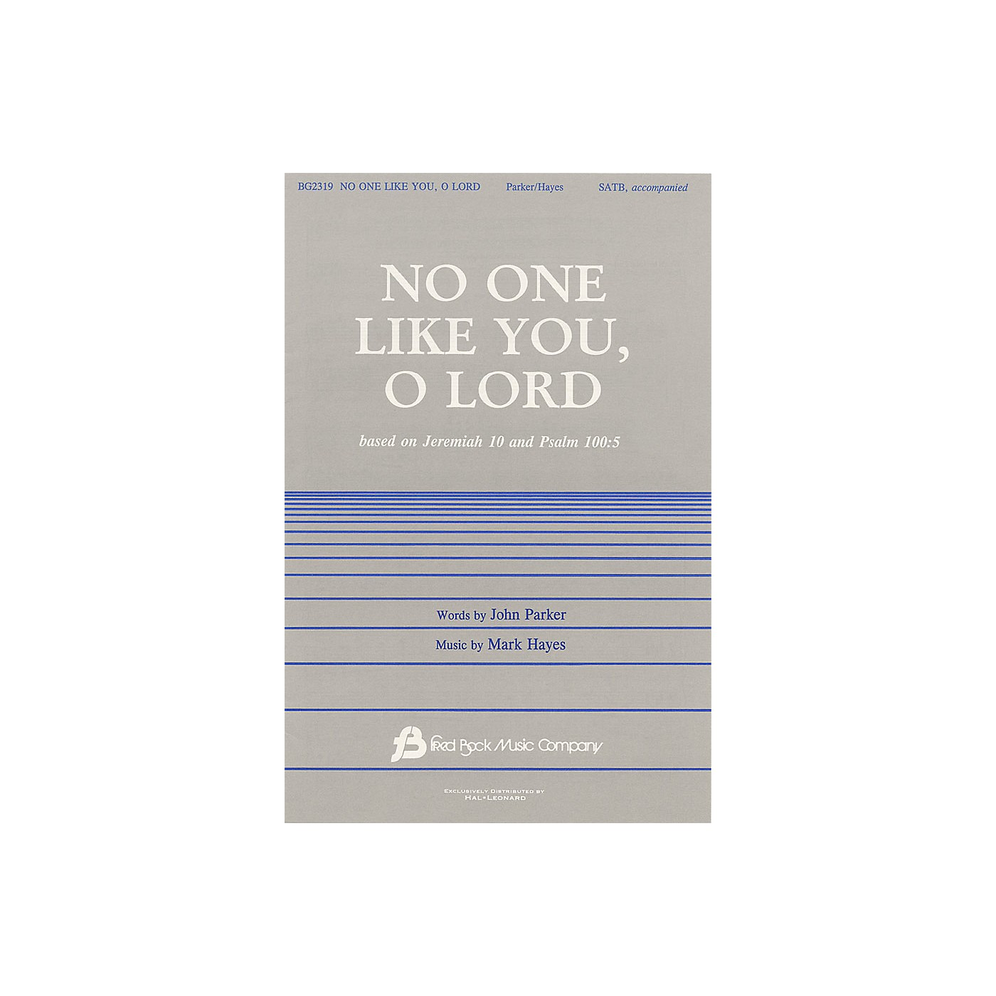 Fred Bock Music No One Like You, O Lord SATB composed by Mark Hayes thumbnail