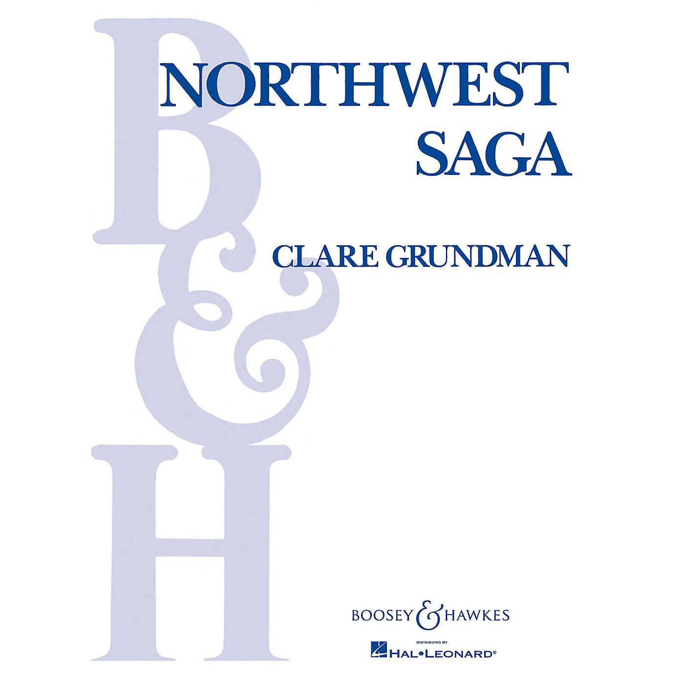 Boosey and Hawkes Northwest Saga (Full Score) Concert Band Composed by Clare Grundman thumbnail