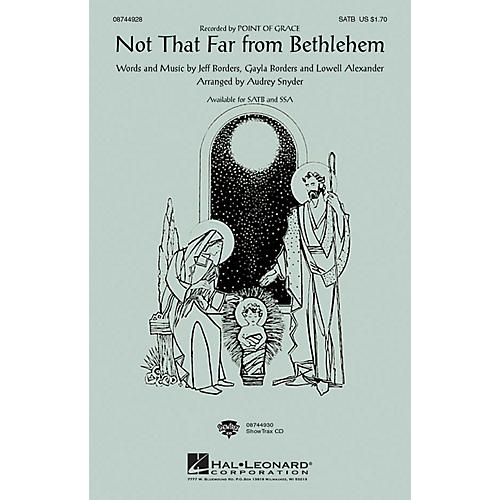 Hal Leonard Not That Far From Bethlehem SATB by Point Of Grace arranged by Audrey Snyder thumbnail