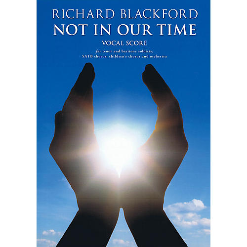 Novello Not in Our Time Composed by Richard Blackford thumbnail