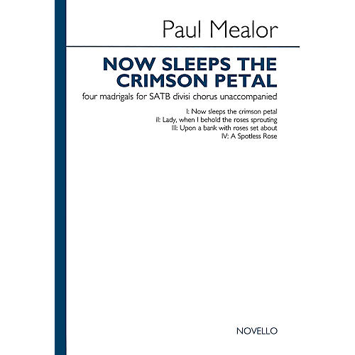 Novello Now Sleeps the Crimson Petal (Four Madrigals for SATB divisi chorus unaccompanied) thumbnail