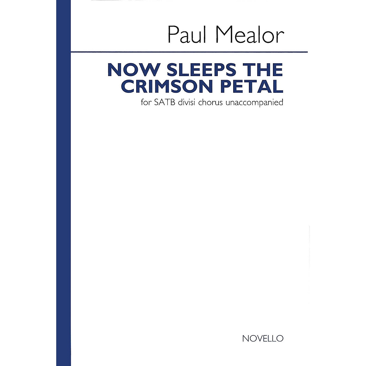 Novello Now Sleeps the Crimson Petal SATB Composed by Paul Mealor thumbnail