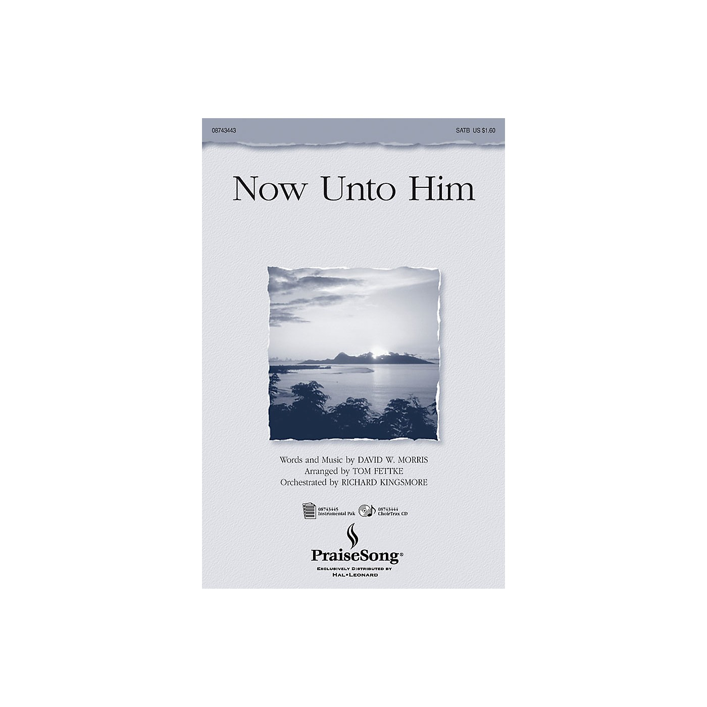 PraiseSong Now Unto Him CHOIRTRAX CD Arranged by Tom Fettke thumbnail