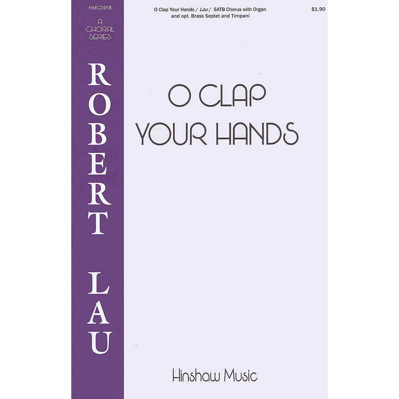 Hinshaw Music O Clap Your Hands SATB composed by Robert Lau thumbnail