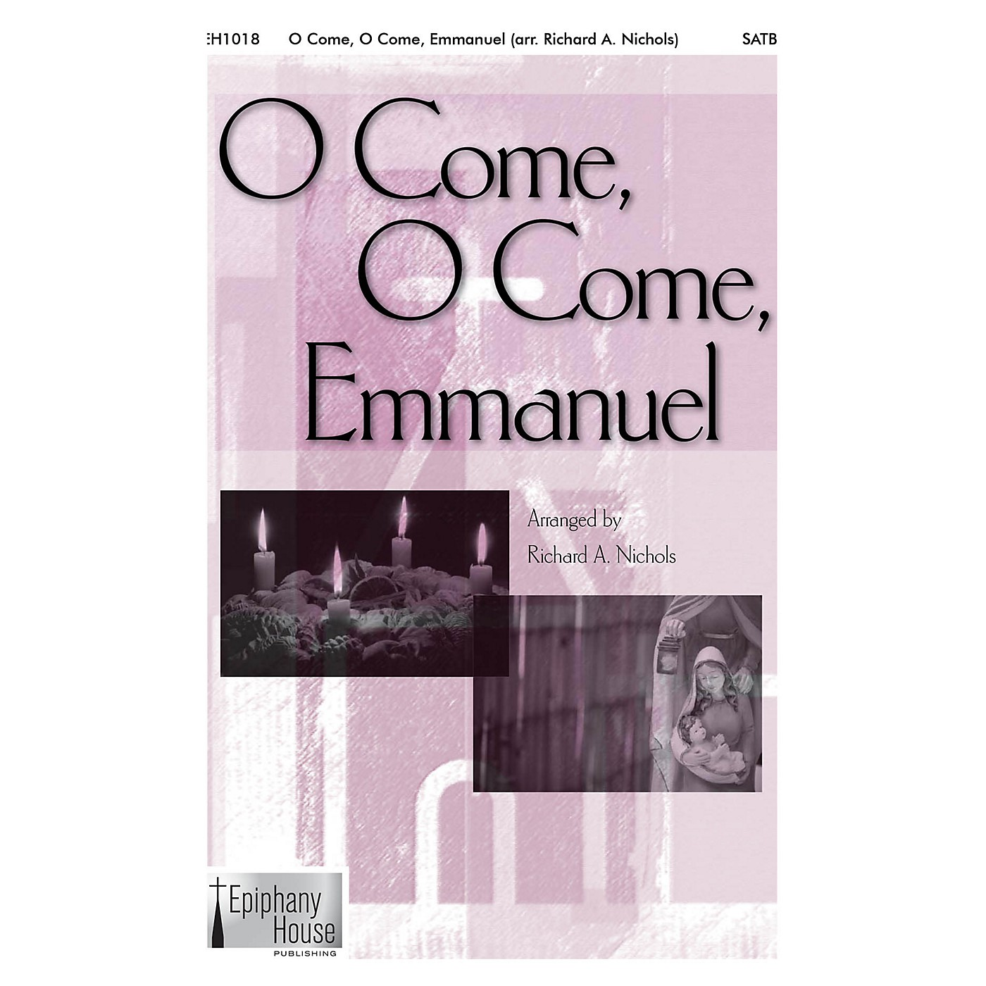 Epiphany House Publishing O Come, O Come Emmanuel SATB arranged by Richard A. Nichols thumbnail