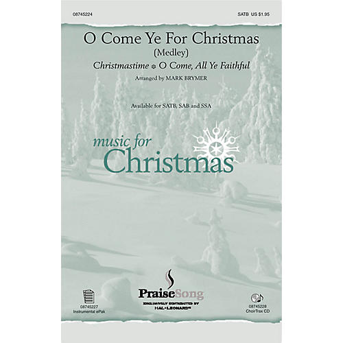 PraiseSong O Come Ye for Christmas (Medley) SSA Arranged by Mark Brymer thumbnail