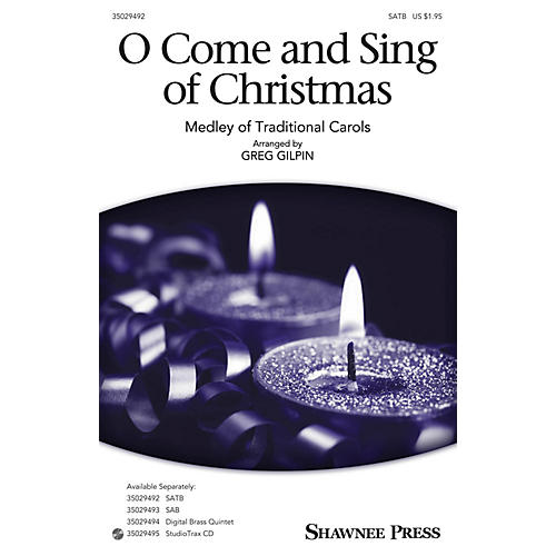 Shawnee Press O Come and Sing of Christmas (Medley of Traditional Carols) SATB arranged by Greg Gilpin thumbnail