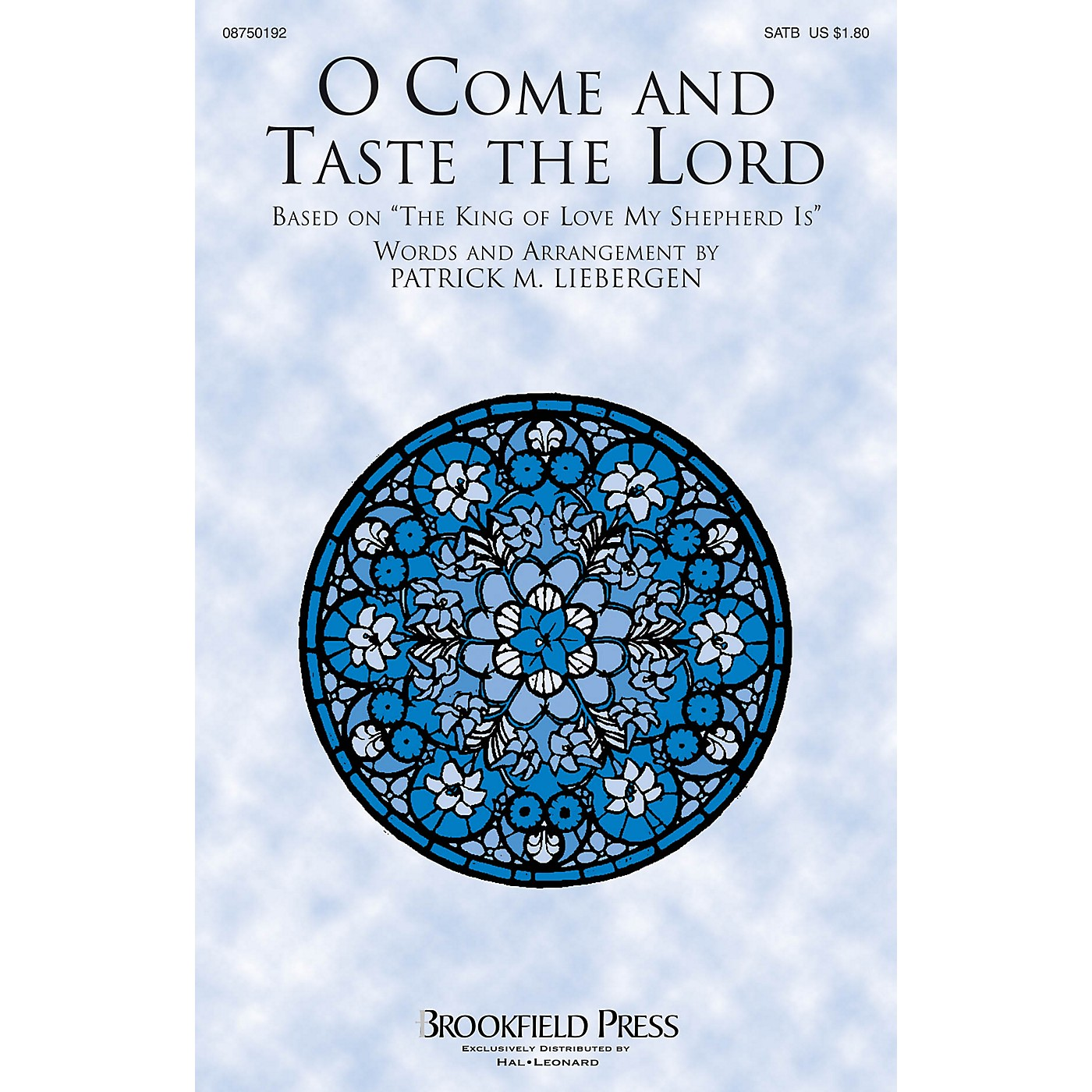 Brookfield O Come and Taste the Lord SATB composed by Patrick M. Liebergen thumbnail