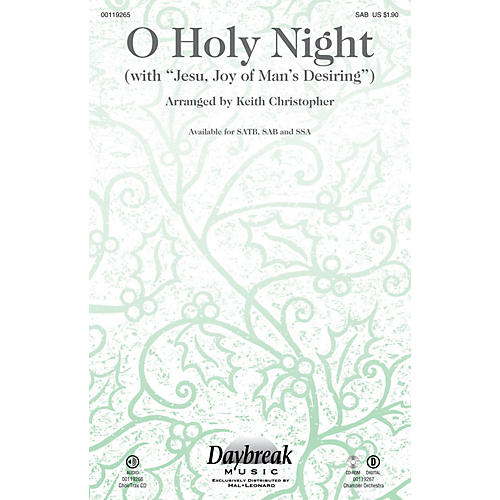 Daybreak Music O Holy Night (with Jesu, Joy of Man's Desiring) SAB arranged by Keith Christopher thumbnail