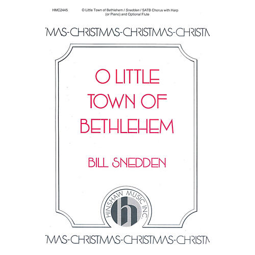 Hinshaw Music O Little Town of Bethlehem SATB composed by Bill Snedden thumbnail