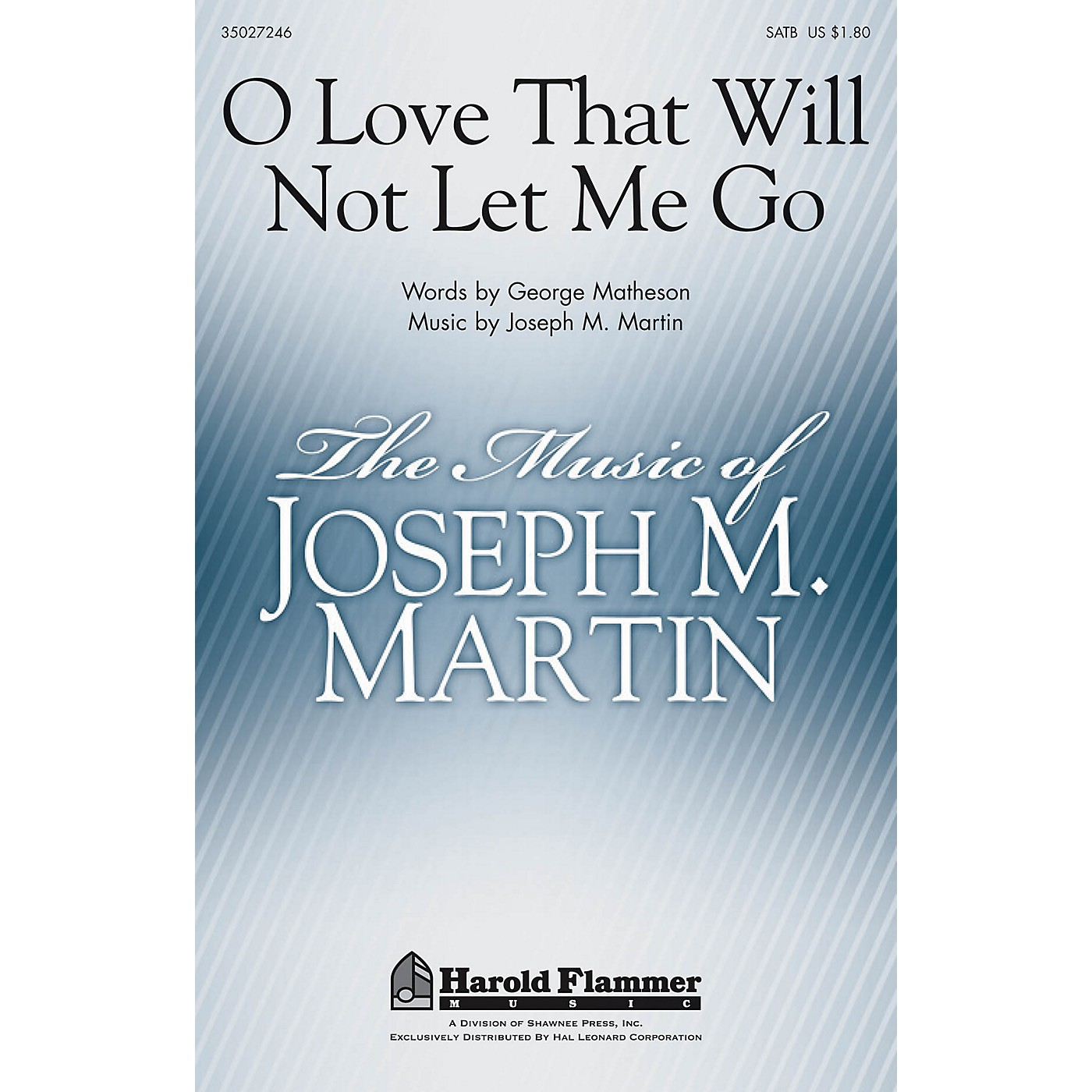 Shawnee Press O Love That Will Not Let Me Go SATB composed by Joseph M. Martin thumbnail