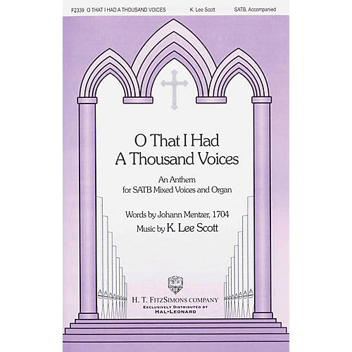 Fred Bock Music O That I had a Thousand Voices SATB composed by K. Lee Scott thumbnail