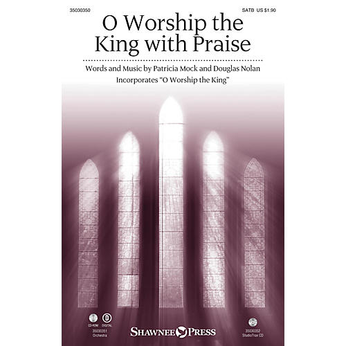 Shawnee Press O Worship the King with Praise SATB composed by Patricia Mock thumbnail