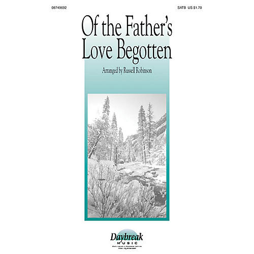 Daybreak Music Of the Father's Love Begotten SATB arranged by Russell Robinson thumbnail