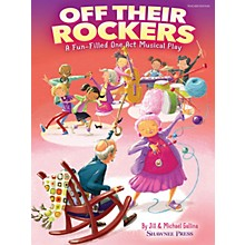 Shawnee Press Off Their Rockers (A Fun-Filled One Act Musical Play) TEACHER ED Composed by Jill and Michael Gallina
