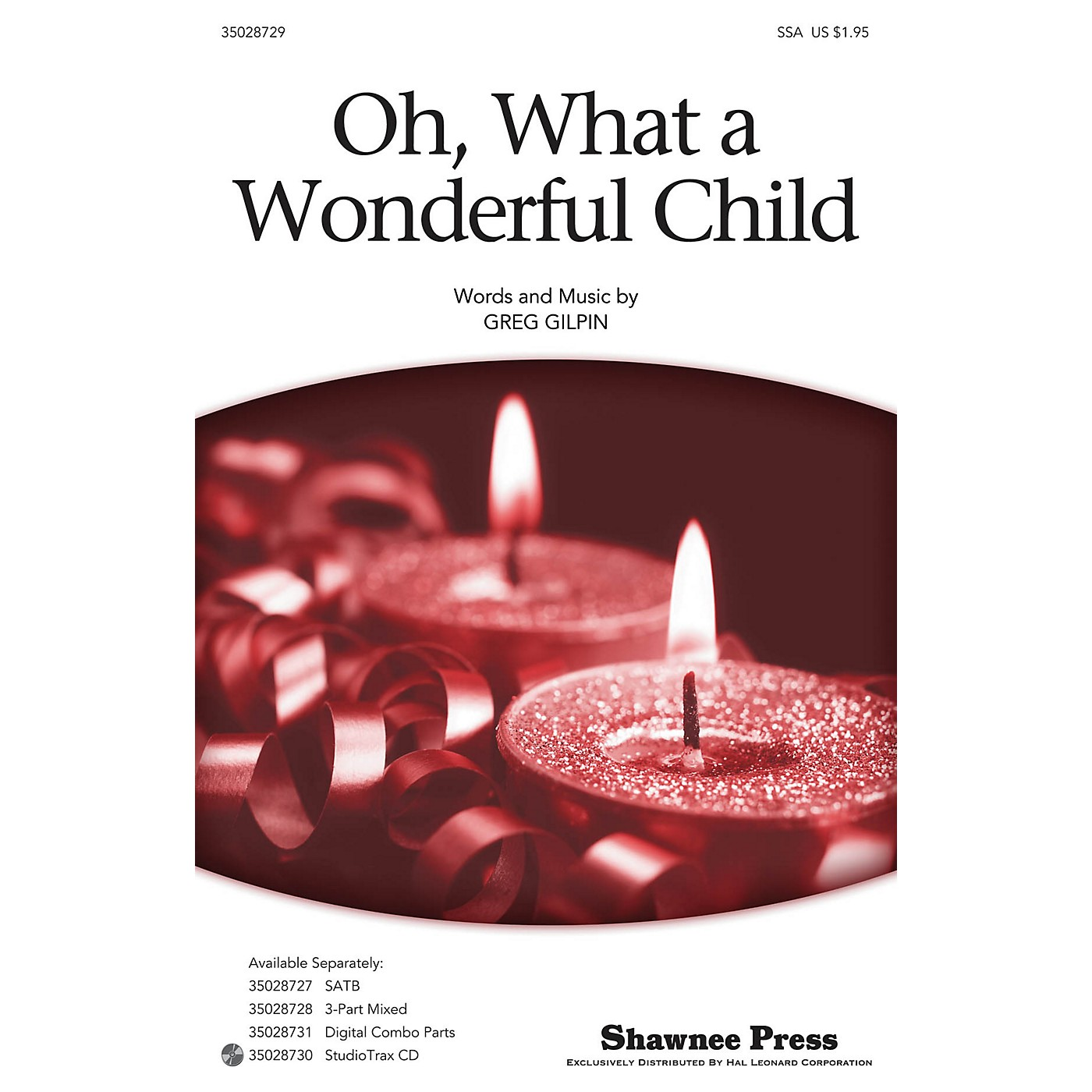 Shawnee Press Oh, What a Wonderful Child SSA composed by Greg Gilpin thumbnail