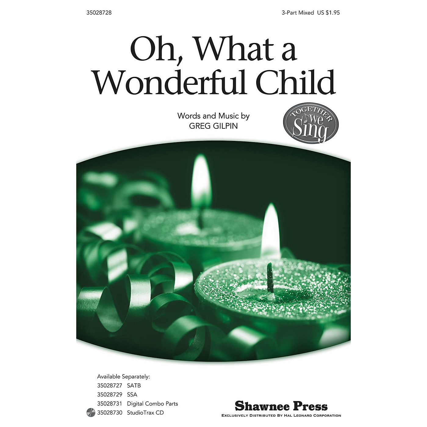 Shawnee Press Oh, What a Wonderful Child (Together We Sing Series) 3-Part Mixed composed by Greg Gilpin thumbnail