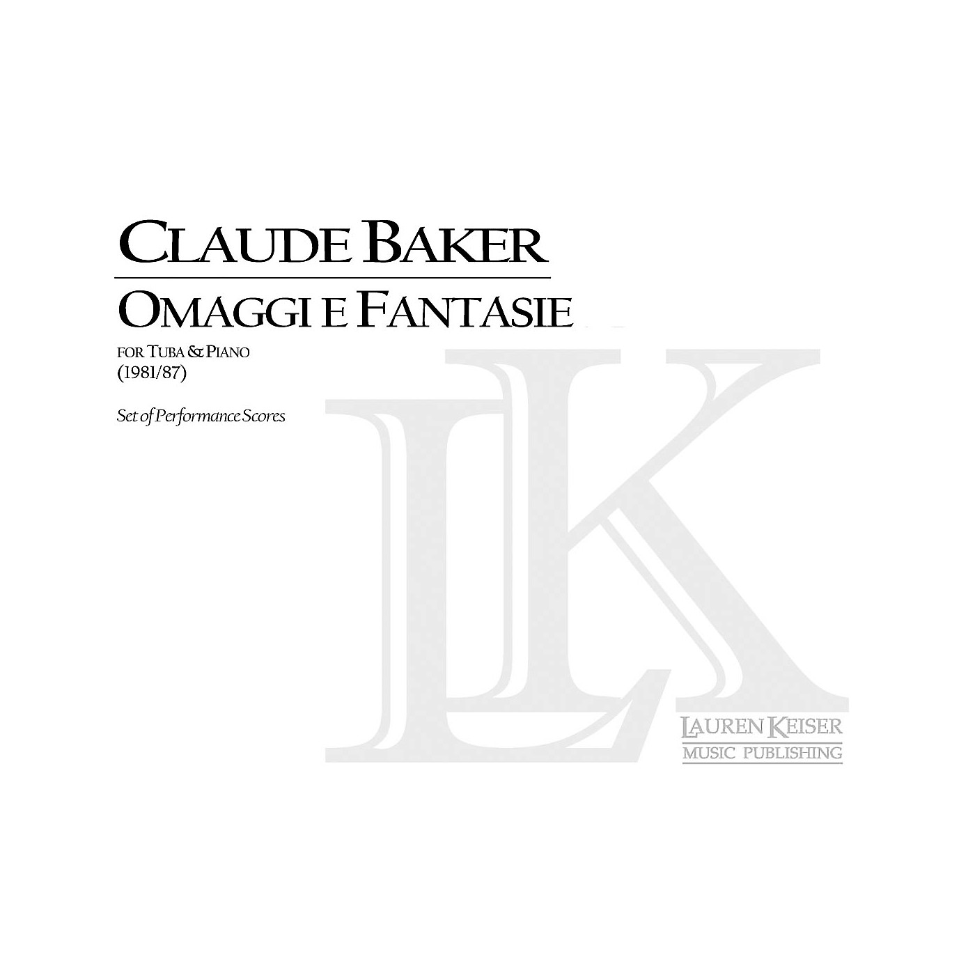 Lauren Keiser Music Publishing Omaggi e Fantasie (Tuba and Piano) LKM Music Series Composed by Claude Baker thumbnail
