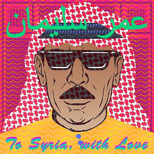 Alliance Omar Souleyman - To Syria With Love thumbnail