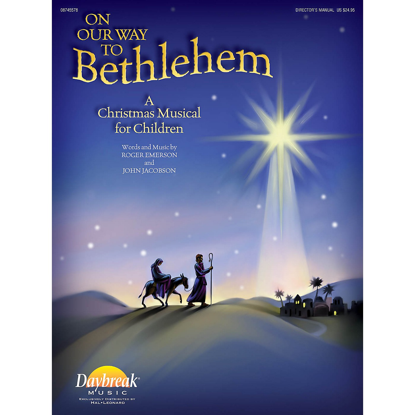 Daybreak Music On Our Way to Bethlehem (A Christmas Musical for Children) DIRECTOR MANUAL by John Jacobson/Roger Emerson thumbnail