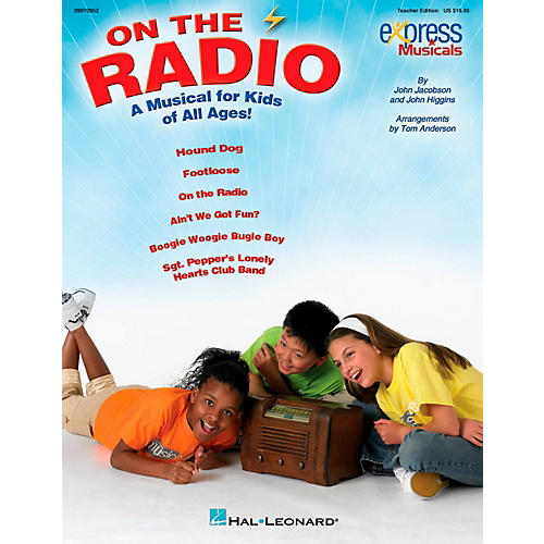 Hal Leonard On The Radio - An Express Musical for Kids of All Ages! Teacher Edition thumbnail