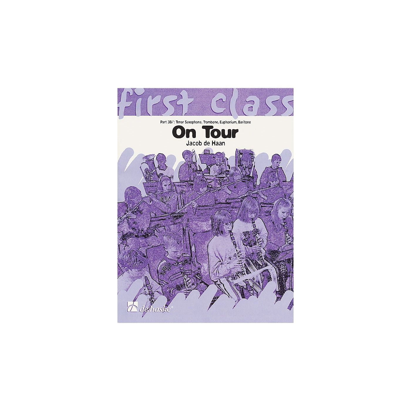 De Haske Music On Tour - First Class Series De Haske Play-Along Book Series Composed by Jacob de Haan thumbnail