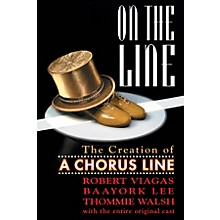 Limelight Editions On the Line - The Creation of A Chorus Line Limelight Series Softcover Written by Robert Viagas
