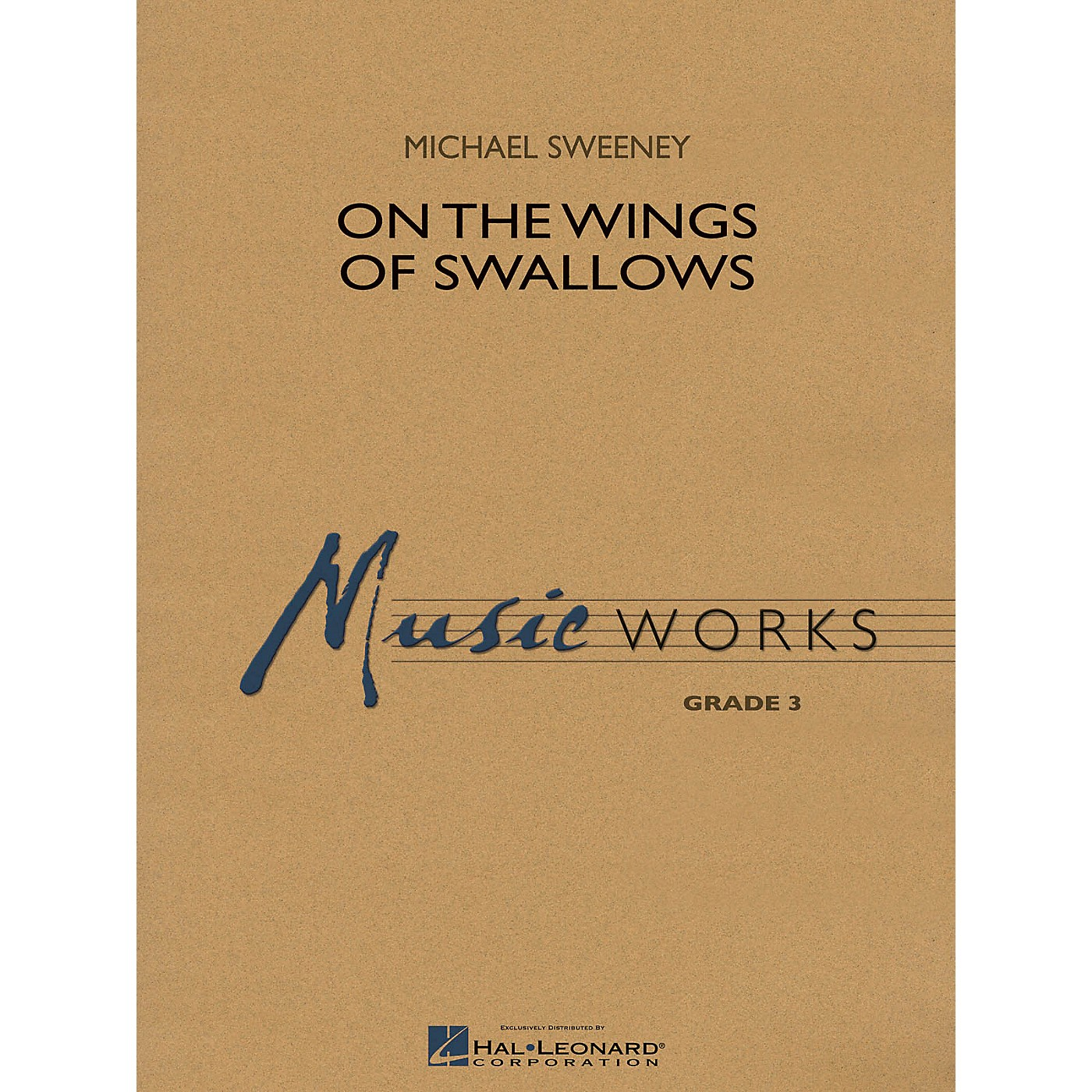 Hal Leonard On the Wings of Swallows Concert Band Level 3 Composed by Michael Sweeney thumbnail
