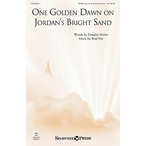 Shawnee Press One Golden Dawn On Jordan's Bright Sand SATB composed by Brad Nix thumbnail